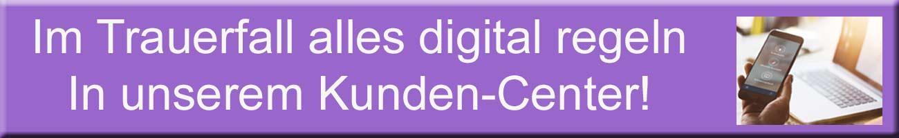 Hier geht es zum Kunden-Center. Dort können Sie alle Trauerangelegenheiten online regeln.